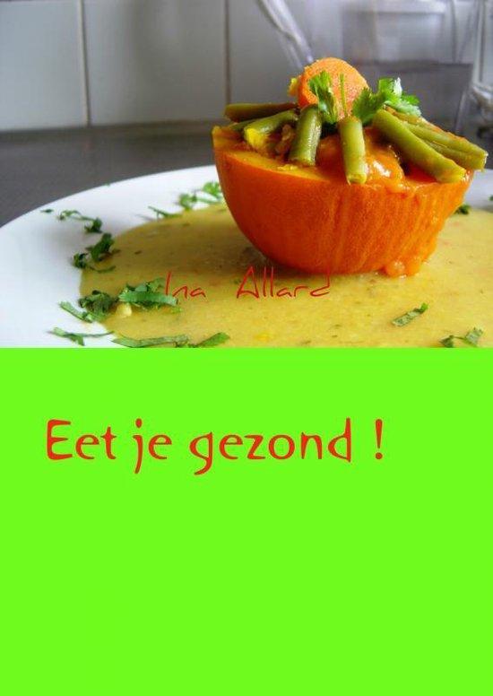 Eet je gezond! - Ina Allard | Fthsonline.com
