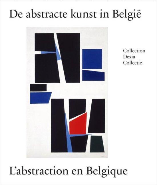 Cover van het boek '100 jaar Abstracte kunst in België - 100 ans d'art abstrait en Belgique' van Denis Laoureux