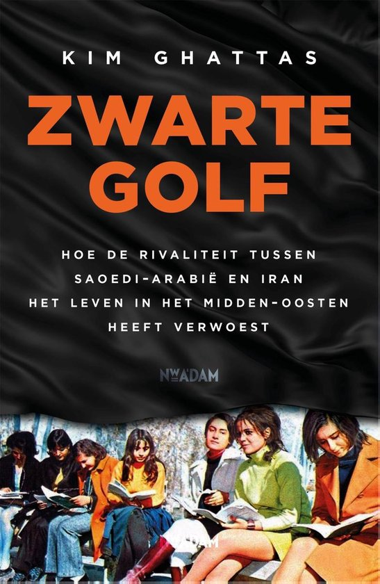 Boek cover Zwarte golf van Kim Ghattas (Paperback)