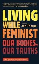 Living While Feminist