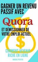 Gagner un revenu passif avec Quora et démissionner de votre emploi actuel