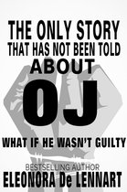 The Only Story That Has Not Been Told About OJ
