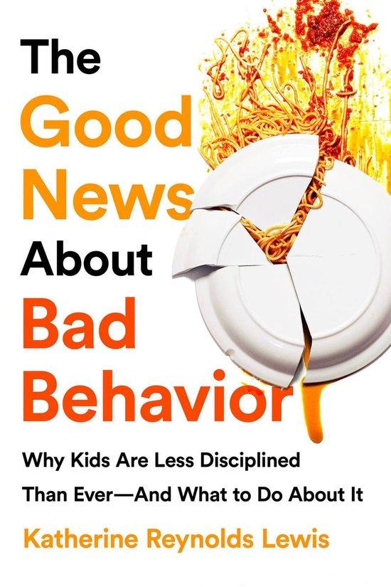 Omslag van The Good News About Bad Behavior