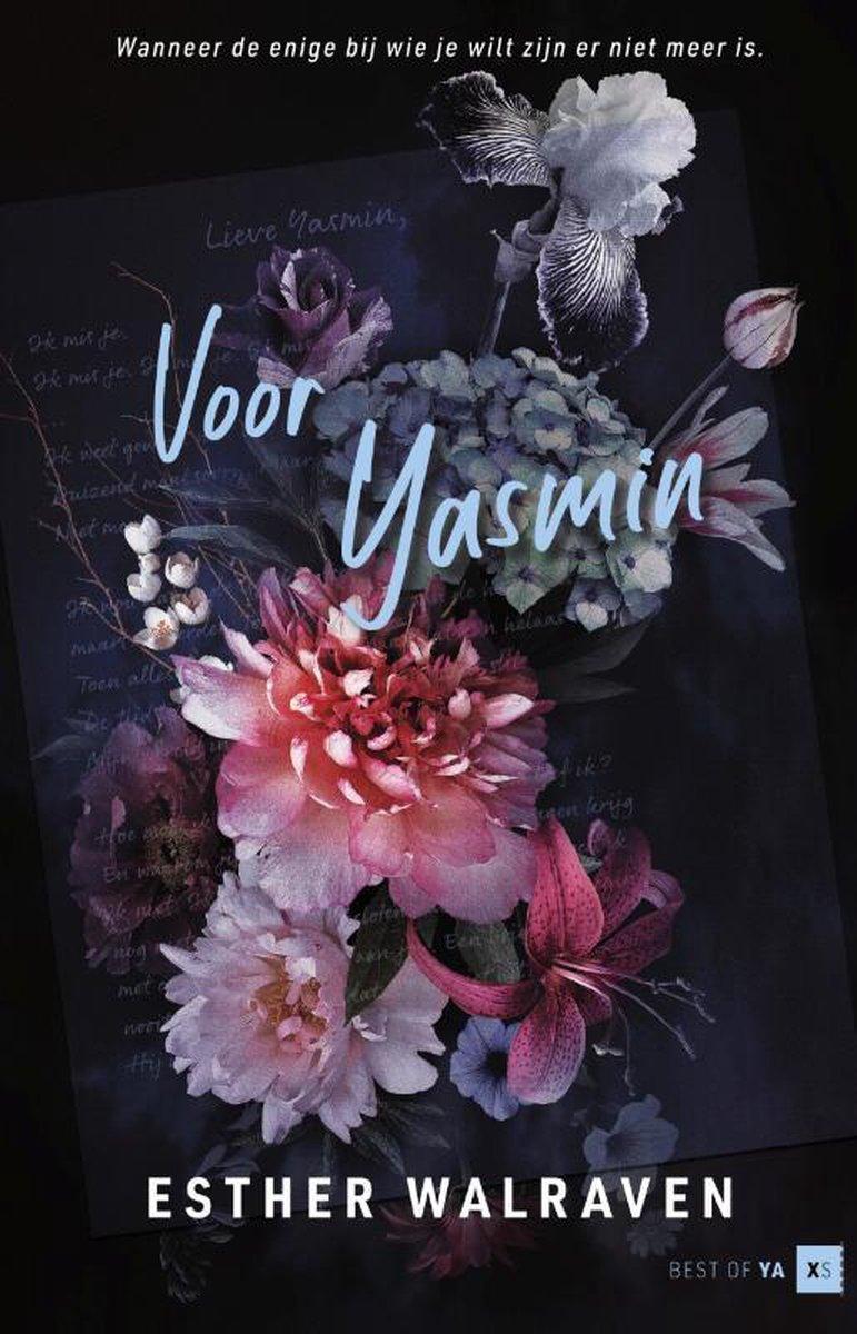 Cover van Voor Yasmin geschreven door Esther Walraven. Donkere achterkant met kleurrijke bloemen en de tekst in het lichtblauw.