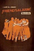 Friendsalarm! Worldwide - Deutsch/Englisch/Franzoesisch/Spanisch