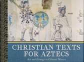 Christian Texts for Aztecs