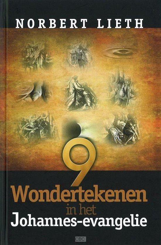 9 wondertekenen in het johannes-evangelie - Norbert Lieth | Fthsonline.com