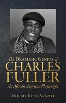 The Dramatic Genius of Charles Fuller; An African American Playwright