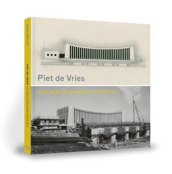 Piet de Vries, een beeldhouwend architect - Rienk Terpstra |