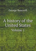 A History of the United States Volume 1