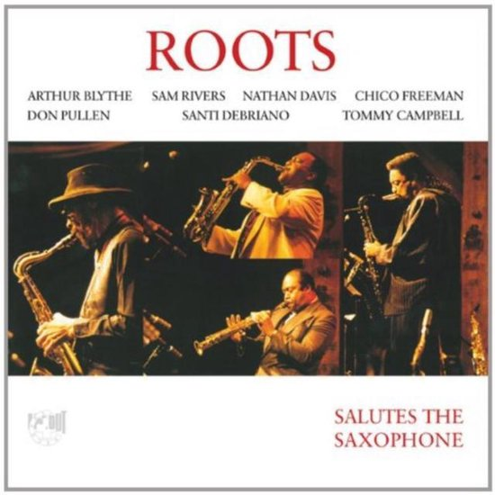 Roots - Salutes The Saxophone
