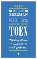 Boek cover Met de kennis van toen van Rutger Bregman