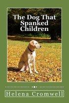 The Dog That Spanks Children