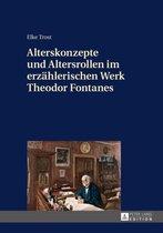 Alterskonzepte Und Altersrollen Im Erzaehlerischen Werk Theodor Fontanes