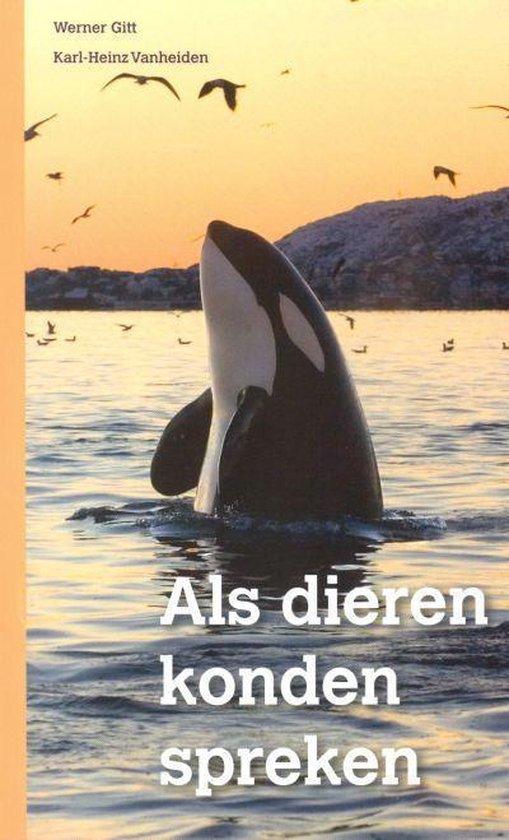 Als dieren konden spreken ... - Werner Gitt |