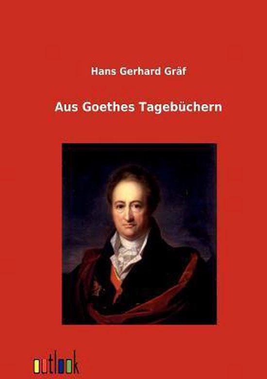 Boek cover Aus Goethes Tageb chern van Hans Gerhard Gräf (Paperback)