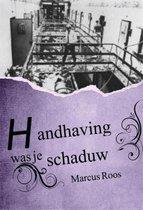 Handhaving was je schaduw