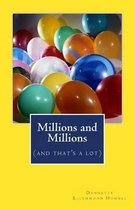 Millions and Millions