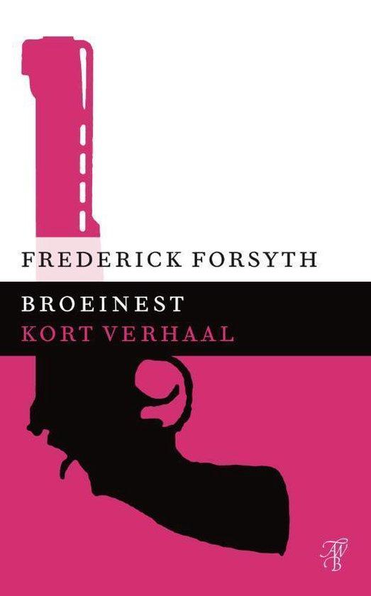 Broeinest - Frederick Forsyth |