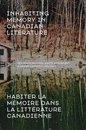 Omslag Inhabiting Memory in Canadian Literature / Habiter la mémoire dans la littérature canadienne