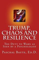 Trump Chaos and Resilience