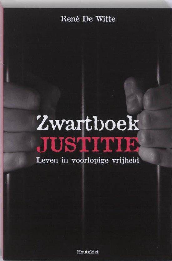 Zwartboek Justitie - R. De Witte |