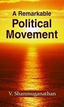 A Remarkable Political Movement