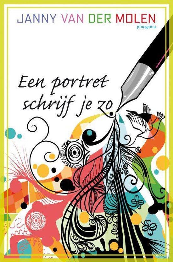 Een Portret Schrijf Je Zo - Janny van der Molen | Readingchampions.org.uk