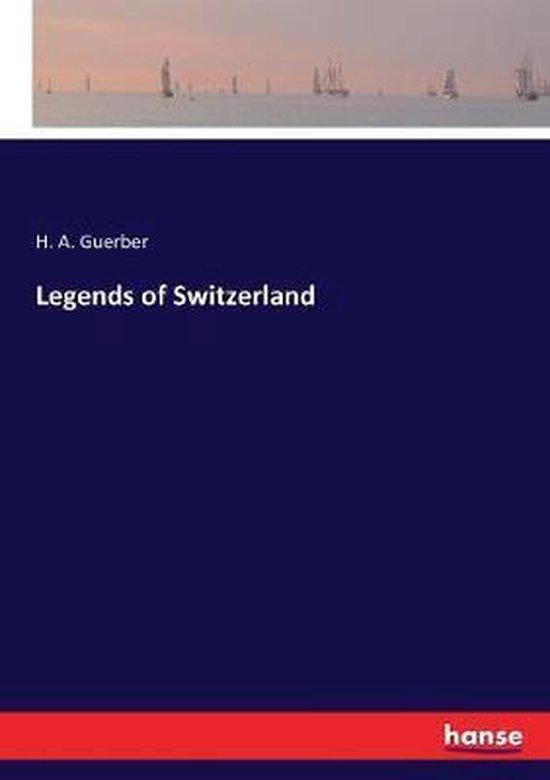 Legends of Switzerland