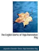 The English Works of Raja Rammohun Roy