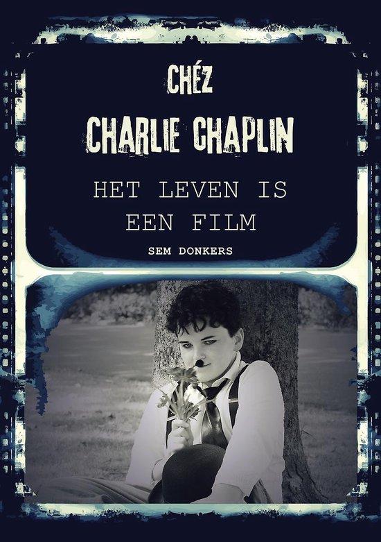 Chéz charlie chaplin - het leven is een film - Sem Donkers | Readingchampions.org.uk