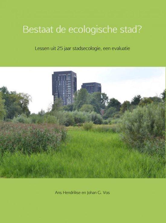 Bestaat de ecologische stad? - Ans Hendrikse En Johan G. Vos |