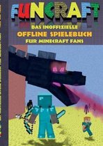 Funcraft - Das inoffizielle Offline Spielebuch fur Minecraft Fans