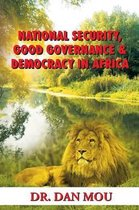 National Security, Good Governance & Democracy in Africa