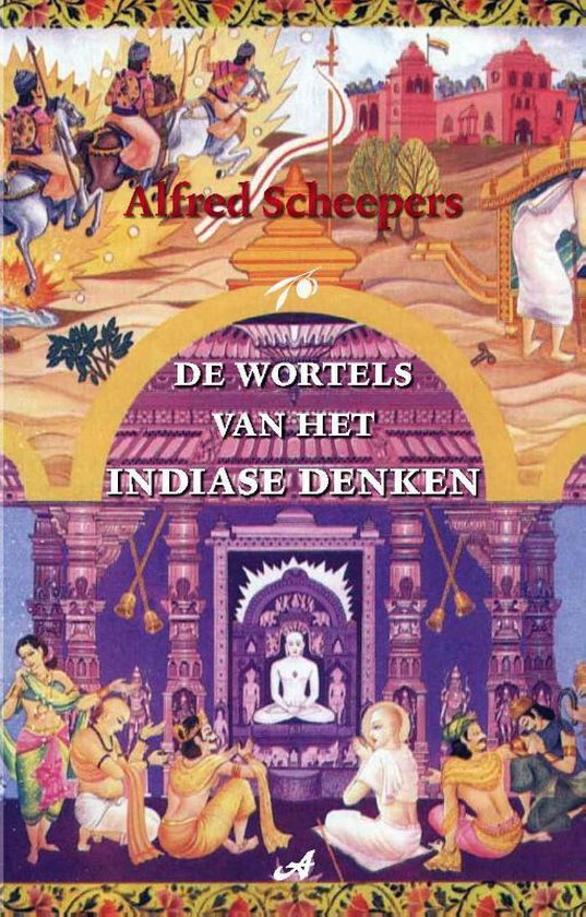 De wortels van het Indiase denken - Alfred Scheepers | Fthsonline.com