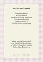 Geographical, Historical and Statistical Description of a First-Class Stavropegial Solovetsky Monastery