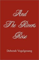 And The Rivers Rose
