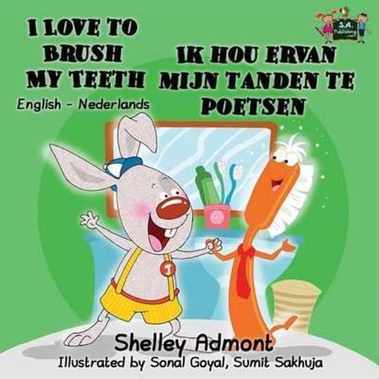 I love to brush my teeth ik hou ervan mijn tanden te poetsen - Shelley Admont |