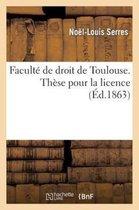Faculte de droit de Toulouse. These pour la licence
