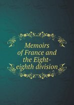 Memoirs of France and the Eight-Eighth Division