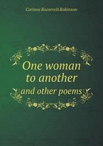 One Woman to Another and Other Poems