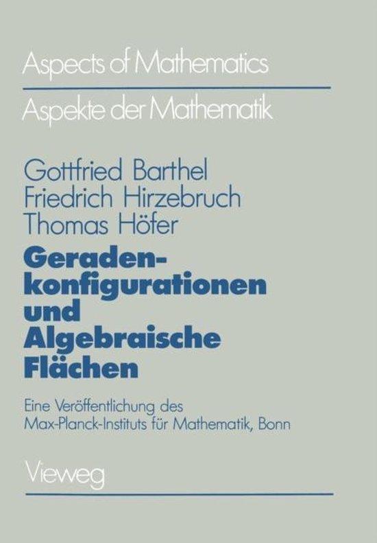 Geradekonfigurationen Und Algebraische Flaechen (