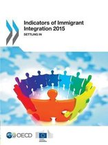Indicators of immigrant integration 2015