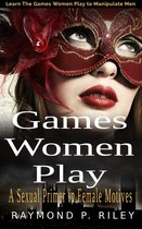 Games Women Play: A Sexual Primer in Female Motives