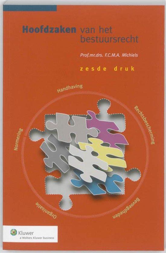 Hoofdzaken van het bestuursrecht - F.C.M.A. Michiels | Fthsonline.com