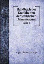 Handbuch Der Krankheiten Der Weiblichen Adnexorgane Band 3