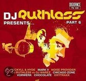 DJ Ruthless Presents part 6