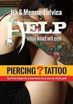 Help! mijn kind wil piercing/tatto!