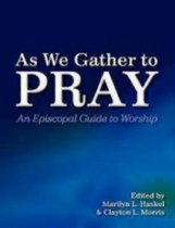 As We Gather to Pray
