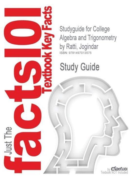 Studyguide for College Algebra and Trigonometry by Ratti, Jogindar, ISBN 9780321867513